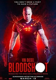 Bloodshot: Durdurulamaz Şiddet