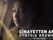 Cinayetten Affa: Cyntoia Brown'ın Hikâyesi